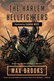 The Harlem Hellfighters by Max Brooks