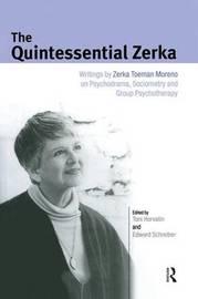 The Quintessential Zerka by Zerka T. Moreno