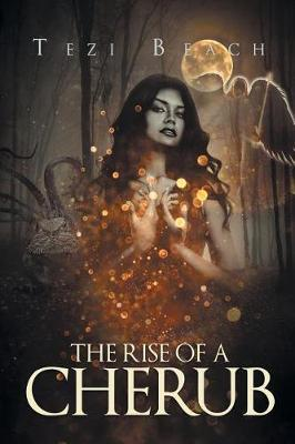 The Rise Of A Cherub by Tezi Beach