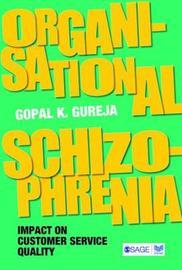 Organisational Schizophrenia by Gopal K. Gureja