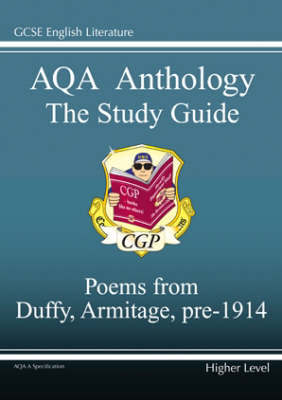 AQA Anthology Study Guide Poems from Duffy, Armitage, Pre 1914 by CGP Books