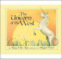 The Unicorn of the West by Alma Flor Ada