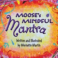 Moose's Mindful Mantra by Mernette Martin image