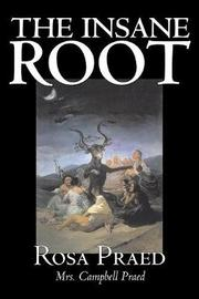 The Insane Root by Rosa Praed