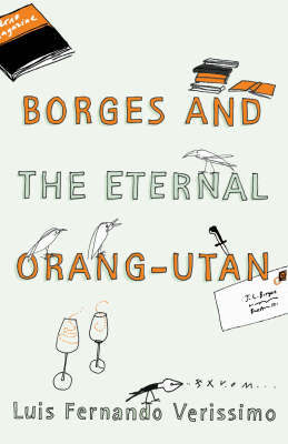 Borges And The Eternal Orang-Utan by Luis Fernando Verissimo image
