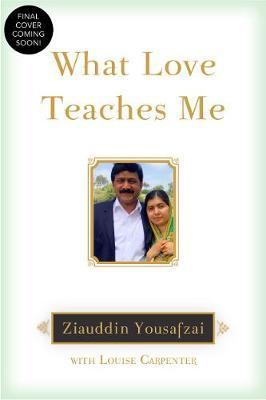 What Love Teaches Me by Ziauddin Yousafzai