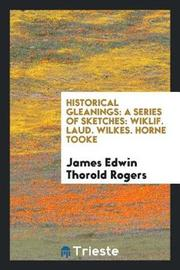 Historical Gleanings by James Edwin Thorold Rogers image