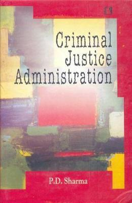 Criminal Justice Administration by P.D. Sharma image