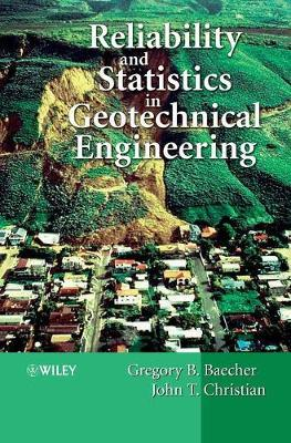 Reliability and Statistics in Geotechnical Engineering by Gregory B Baecher image