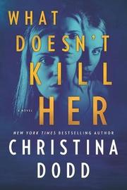 What Doesn't Kill Her by Christina Dodd image