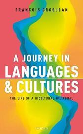A Journey in Languages and Cultures by Francois Grosjean