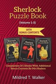 Sherlock Puzzle Book (Volume 1-3) by Mildred T Walker