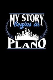 My Story Begins in Plano by Dennex Publishing image