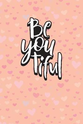 Be You Tiful by Daily Gratitude