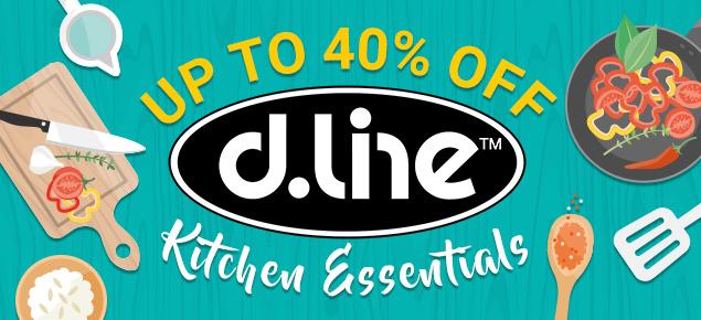 D.Line Kitchen Essentials up to 40% off!