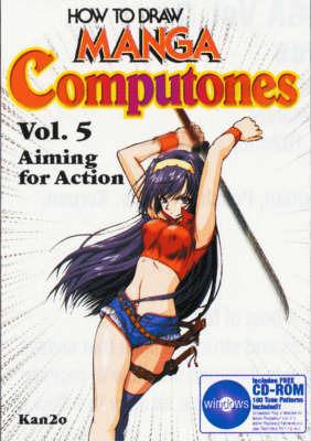 How to Draw Manga Computones: v. 5: Aiming for Action image