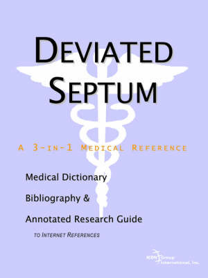 Deviated Septum - A Medical Dictionary, Bibliography, and Annotated Research Guide to Internet References by ICON Health Publications image