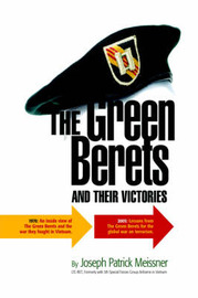 The Green Berets and Their Victories by Joseph , Patrick Meissner