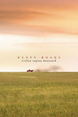 Dusty Roads by Evelyn Rogina Doussard
