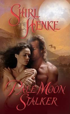 Pale Moon Stalker by Shirl Henke