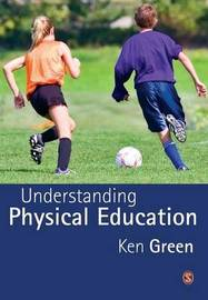 Understanding Physical Education by Ken Green