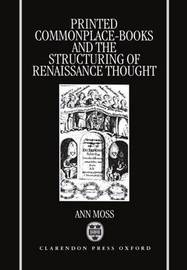 Printed Commonplace-Books and the Structuring of Renaissance Thought by Ann Moss image