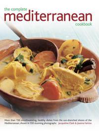 The Complete Mediterranean Cookbook by Jacqueline Clark
