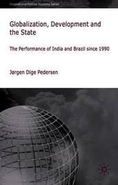 Globalization, Development and The State by Jorgen Dige Pedersen