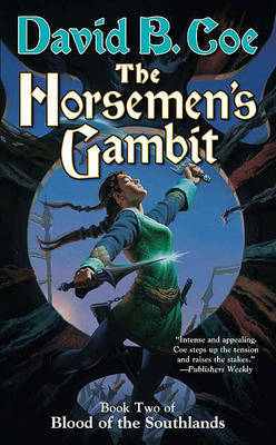 The Horsemen's Gambit by David B Coe
