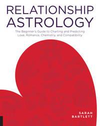 Relationship Astrology by Sarah Bartlett