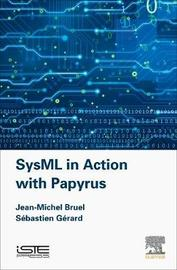 SysML in Action with Papyrus by Jean-Michel Bruel image