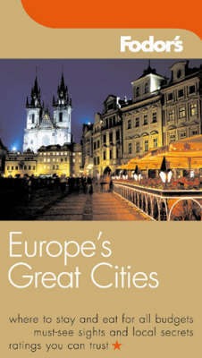 Europe's Great Cities by Fodor's