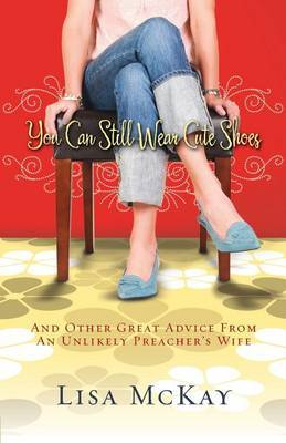 You Can Still Wear Cute Shoes by Lisa McKay