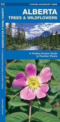 Alberta Trees & Wildflowers : An Introduction to Familiar Species by Senior Consultant James Kavanagh (Senior Consultant, Oxera Oxera Oxera) image