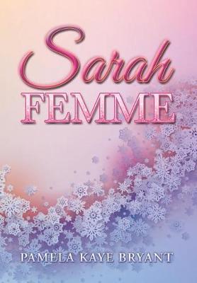 Sarah Femme by Pamela Kaye Bryant