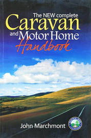 The New Complete Caravan & Motor Home Handbook by John Marchmont