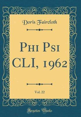 Phi Psi CLI, 1962, Vol. 22 (Classic Reprint) by Doris Faircloth