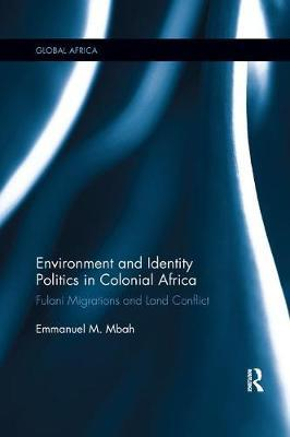Environment and Identity Politics in Colonial Africa by Emmanuel Mbah image