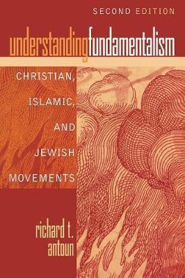 Understanding Fundamentalism by Richard T Antoun