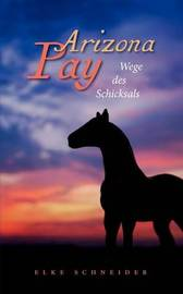 Arizona Pay by Elke Schneider