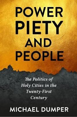 Power, Piety, and People by Michael Dumper