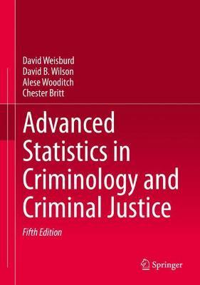 Advanced Statistics in Criminology and Criminal Justice by David Weisburd