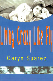 Living Crazy Like Fly by Caryn Suarez image