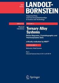 Selected Systems from Al-B-C to B-Hf-W by MSIT Materials Science International Team