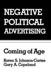Negative Political Advertising by Karen S. Johnson-Cartee