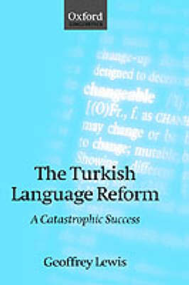 The Turkish Language Reform by Geoffrey Lewis