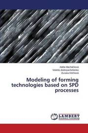 Modeling of Forming Technologies Based on SPD Processes by Macha Kova Adela