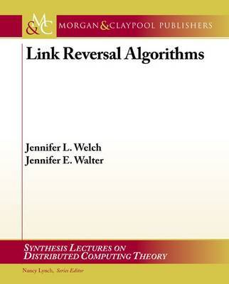 Link Reversal Algorithms by Jennifer Welch