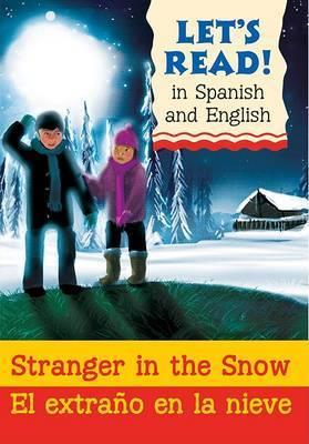 Stranger in the Snow/El Extrano En La Nieve by Lynne Benton
