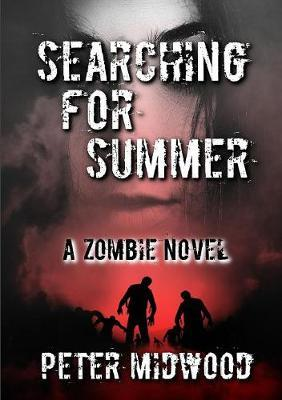 Searching for Summer A Zombie Novel by Peter Midwood image